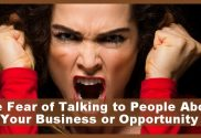 The Fear of Talking to People About Your Business or Opportunity